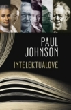 Intelektuálové - Paul Johnson